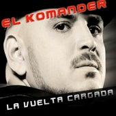 La Vuelta Cargada by El Komander