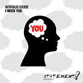 I Need You by Nitrous Oxide