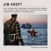 Journeys #3 by Jim Kroft