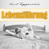 Art of Happiness: Lebensführung by Kurt Tepperwein