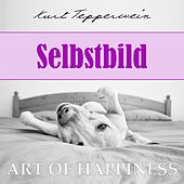 Art of Happiness: Selbstbild by Kurt Tepperwein