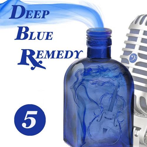5 by Deep Blue Remedy