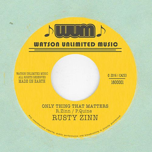 Only Thing That Matters by Rusty Zinn