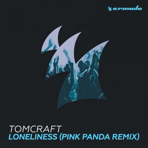Loneliness (Pink Panda Remix) by Tomcraft