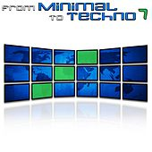 From Minimal to Techno, Vol. 7 by Various Artists