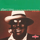 I'm Ready - The Best Of The Tomato Years, Vol. 1 by Albert King