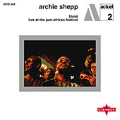 Blasé / Live At The Pan - African Festival by Archie Shepp
