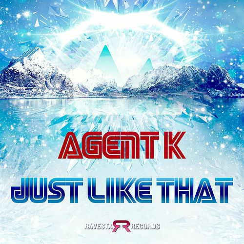 Just Like That by Agent K