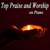 Top Praise and Worship on Piano by Praise and Worship