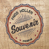 Souvenir by Frog Holler