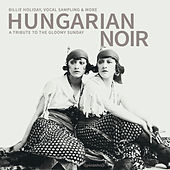 Hungarian Noir by Various Artists
