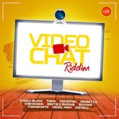 Video Chat Riddim by Various Artists