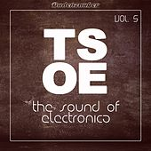 TSOE (The Sound of Electronica), Vol. 5 by Various Artists