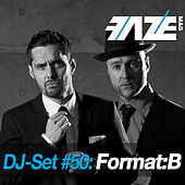 Faze DJ Set #50: Format:B by Various Artists