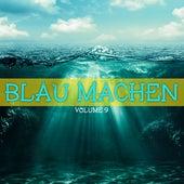 Blau machen, Vol. 9 by Various Artists
