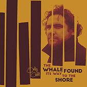 The Whale Found Its Way To The Shore by Only Child