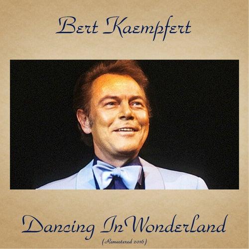 Dancing in Wonderland (Remastered 2016) by Bert Kaempfert