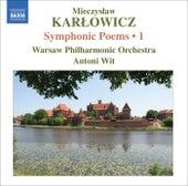 KARLOWICZ, M.: Symphonic Poems, Vol. 1 (Wit) - Stanislaw i Anna Oswiecimowie / Rapsodia litewska / Epizod na maskaradzie by Antoni Wit