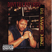 Don't Talk Just Listen by DJ Magic Mike