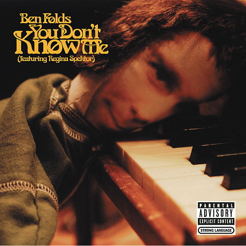 You Don't Know Me (featuring Regina Spektor) by Ben Folds