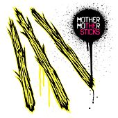 The Sticks by Mother Mother