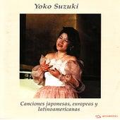 Canciones Japonesas, Europeas y Latinoamericanas - Scarlatti, Schubert, Granados, Ribas, etc. by Yoko Suzuki