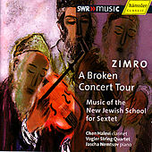Zimro: A Broken Concert Tour - Music of the New Jewish School for Sextet by Zimro