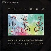 Trílogo - Albéniz, Bellinati, Pujol, Boccherini, etc by Barcelona Nova Fusió
