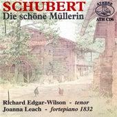 Schubert: Die Schöne Müllerin - Edgar-Wilson / Leach by Richard Edgar-Wilson
