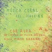 Música Coral del Segle XX by Cor Aura
