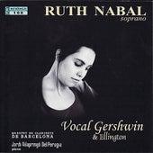 Gershwin / Bliss / Arlen / Ellington / Bernstein: Vocal Gershwin & Ellington by Ruth Nabal
