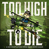 Duck Down Presents: Too High To Die by Various Artists