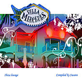 Villa Mercedes Ibiza Lounge by Various Artists