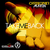 Take Me Back by Christopher Martin