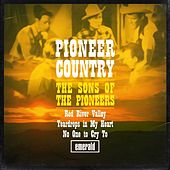 Pioneer Country by The Sons of the Pioneers