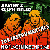 No Place Like Chrome (Instrumentals) by Apathy