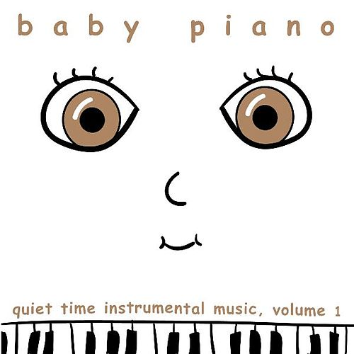 Baby Piano: Quiet Time Instrumental Music, Vol. 1 by Baby Piano