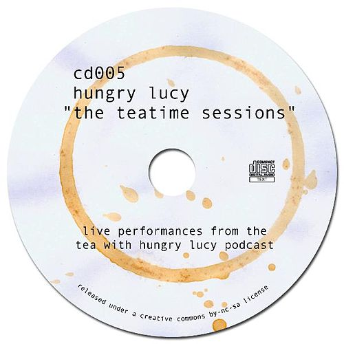 The Teatime Sessions by Hungry Lucy