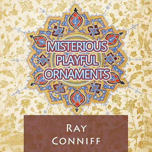Misterious Playful Ornaments von Ray Conniff