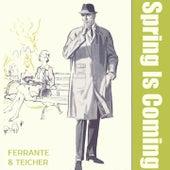 Spring Is Coming von Ferrante and Teicher