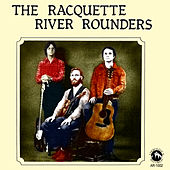 The Racquette River Rounders by The Racquette River Rounders