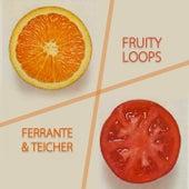 Fruity Loops von Ferrante and Teicher