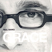 Grace by Paul Banks