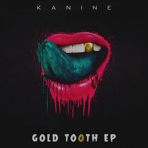 Gold Tooth - Single by Kanine