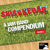 Shishkebab: A Jam Band Compendium, Volume 1 von Various Artists