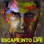 Escape into Life by Tom Ricci