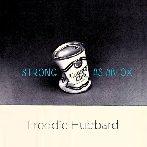 Strong As An Ox von Freddie Hubbard