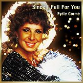 Since I Fell For You by Eydie Gorme