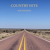 Country Hits for the Road - Western Cowboy Muisc for Driving on the Highway, Motorway Songs and Long Drive Songs von Various Artists