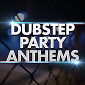 Dubstep Party Anthems by Dubble Trubble